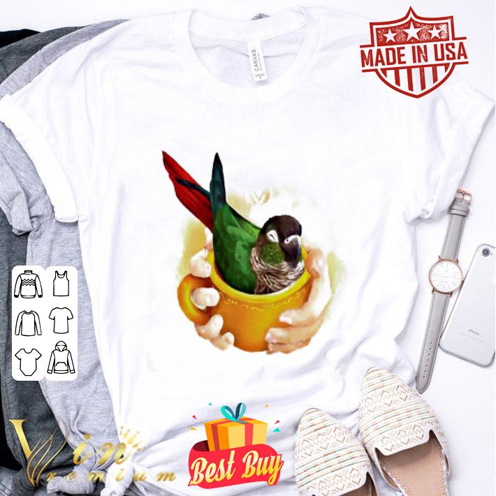 Parrot in a cup of Conure shirt
