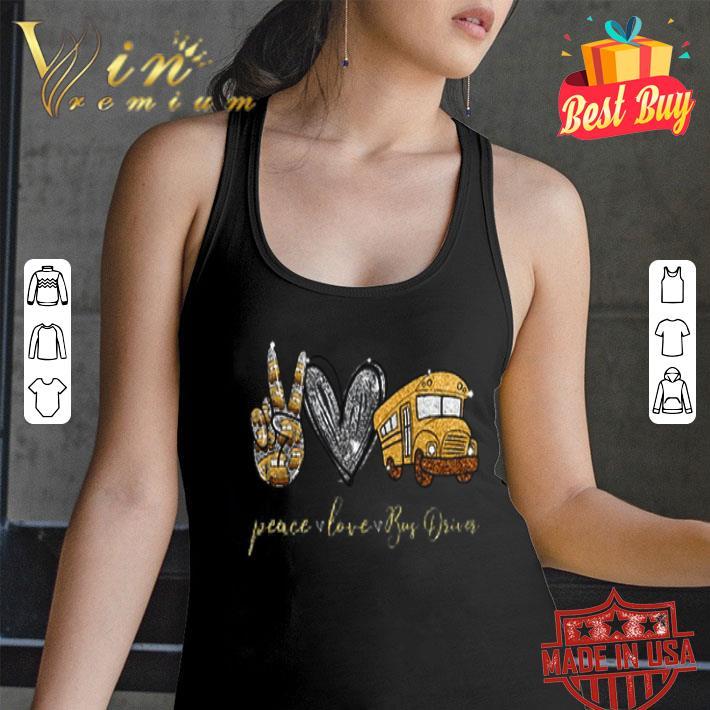 Peace Love Bus Driver shirt
