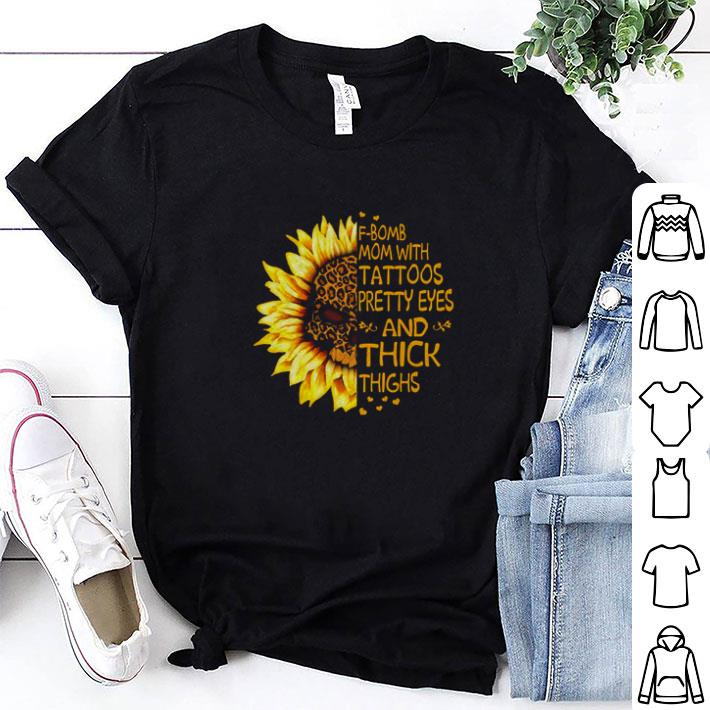 Skull Sunflower Leopard F-Bomb mom with tattoos pretty eyes and thick thighs shirt