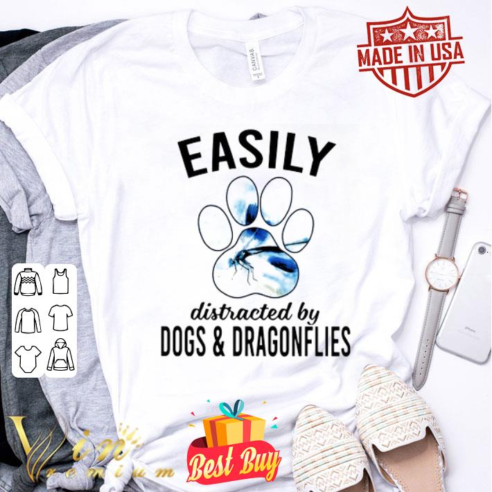 Paw Easily distracted by dogs and dragonflies shirt