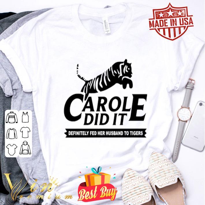 Carol did it definitely fed her husband to tigers shirt