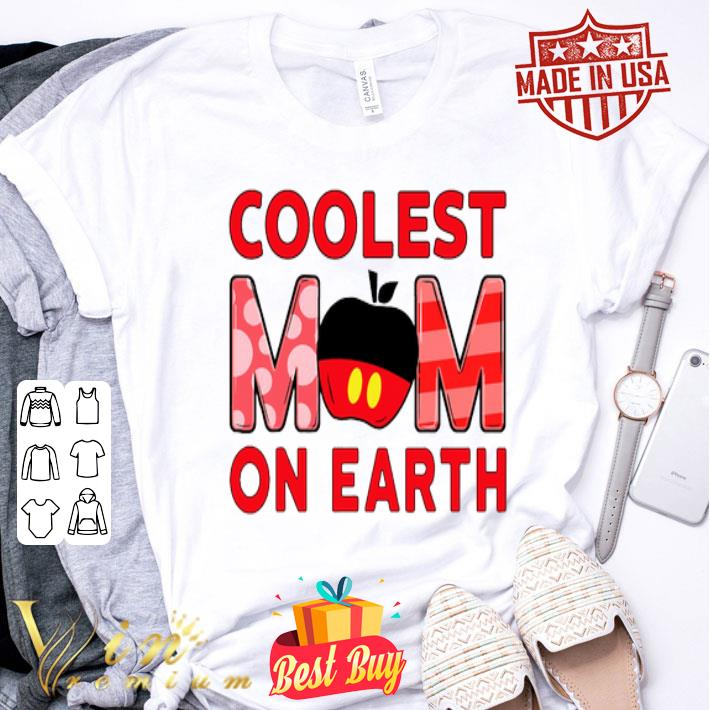 Disney Mickey apple Coolest Mom On Earth shirt