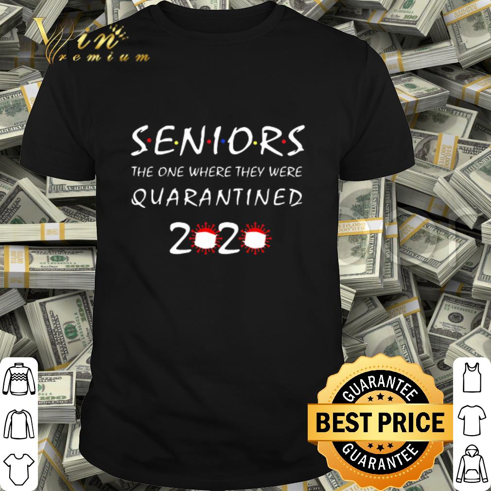 Friends Seniors The One Where They Were Quarantined 2020 Coronavirus shirt